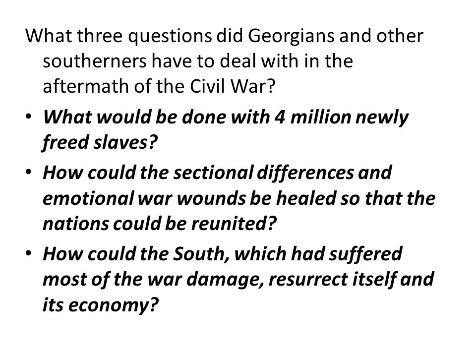 What three questions did Georgians and other southerners have to deal with in the aftermath of the Civil War