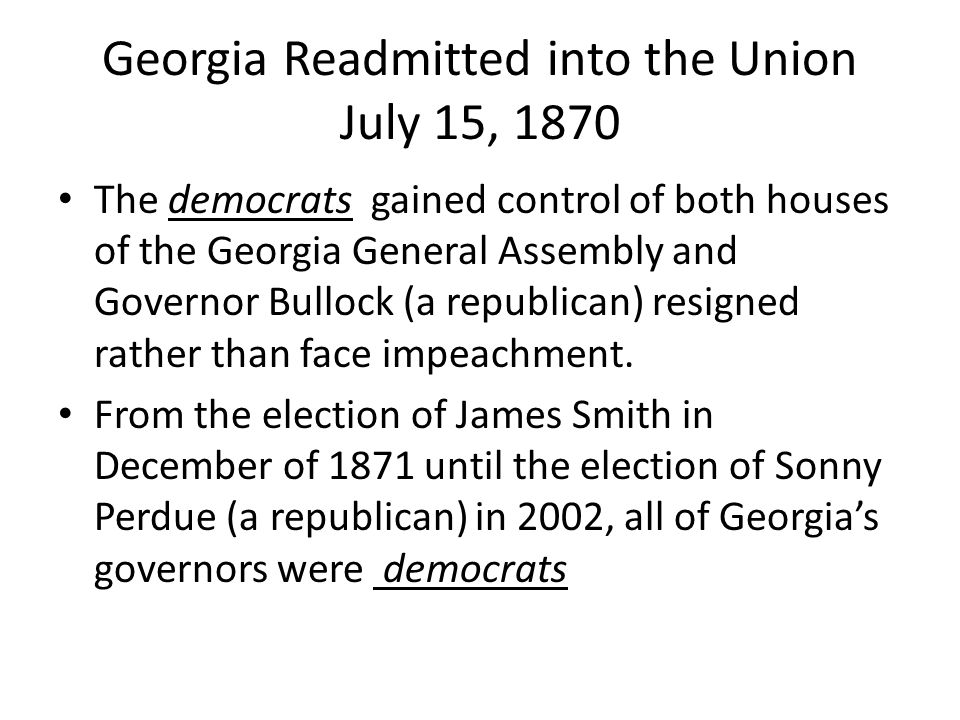 Georgia Readmitted into the Union July 15, 1870