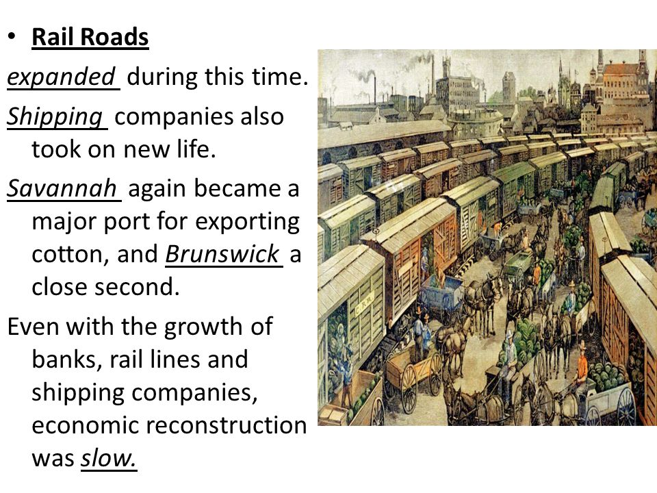 Rail Roads expanded during this time. Shipping companies also took on new life.