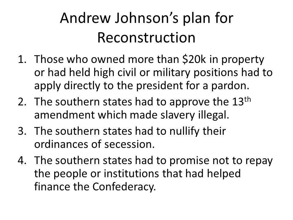 Andrew Johnson's plan for Reconstruction