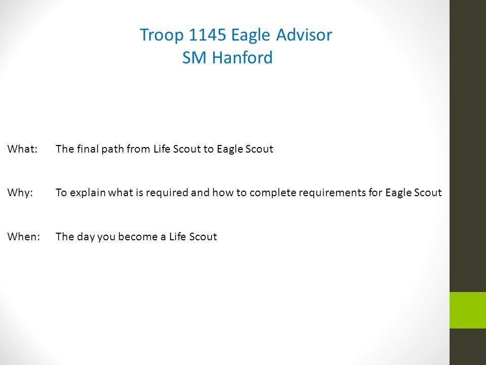 Troop 1145 Eagle Advisor SM Hanford