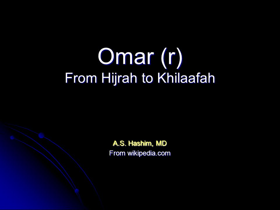 Omar (r) From Hijrah to Khilaafah