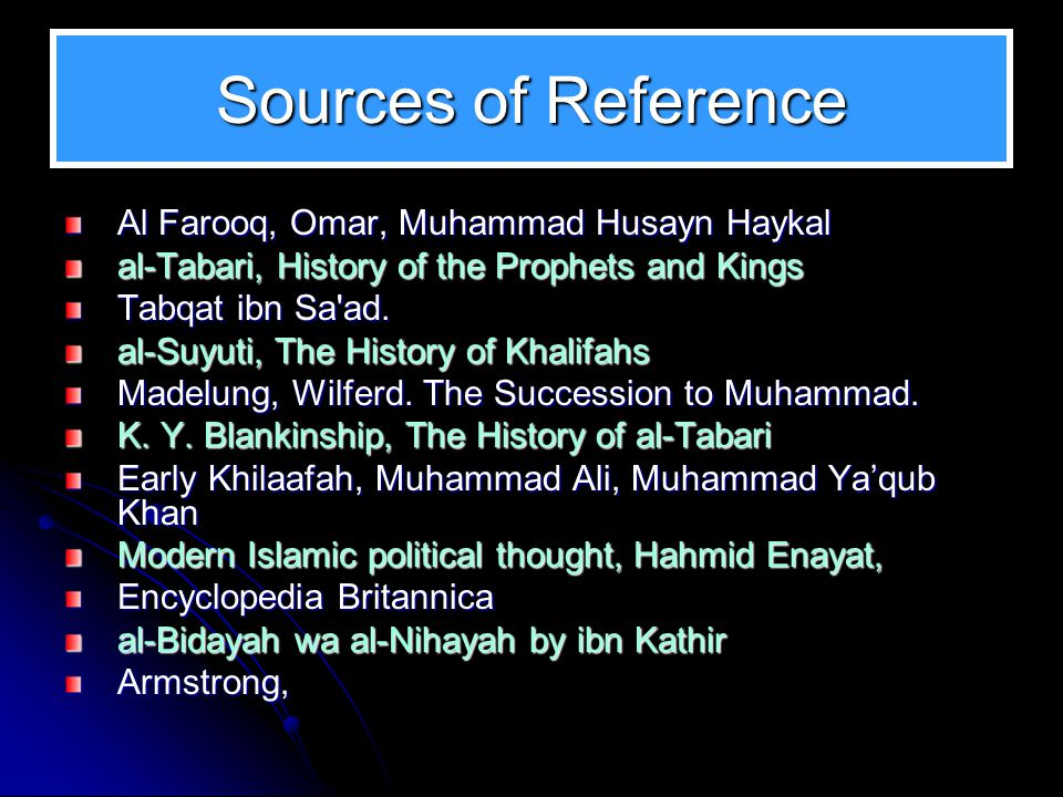 Sources of Reference Al Farooq, Omar, Muhammad Husayn Haykal