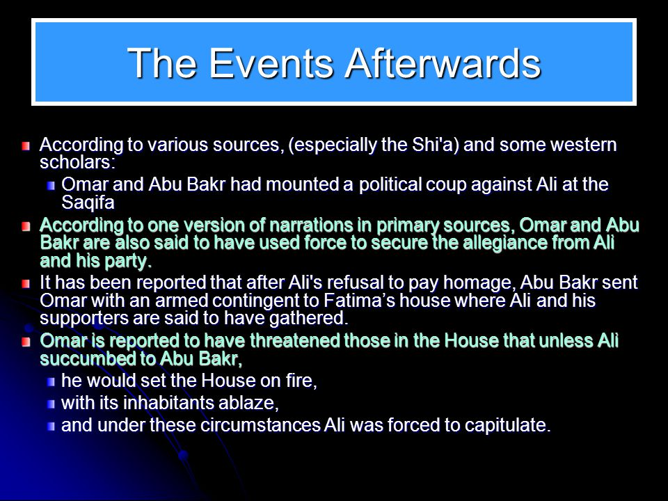 The Events Afterwards According to various sources, (especially the Shi a) and some western scholars: