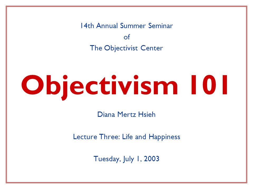 Objectivism 101 14th Annual Summer Seminar of The Objectivist Center
