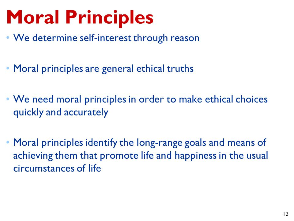 Moral Principles We determine self-interest through reason