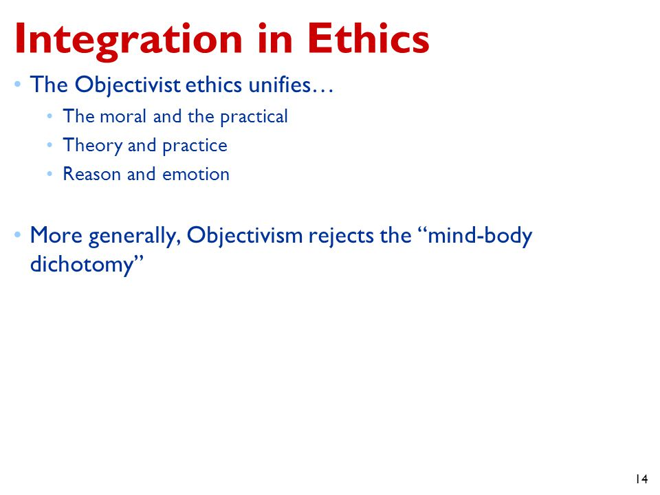 Integration in Ethics The Objectivist ethics unifies…