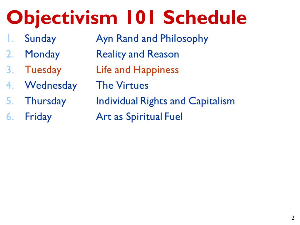 Objectivism 101 Schedule Sunday Ayn Rand and Philosophy