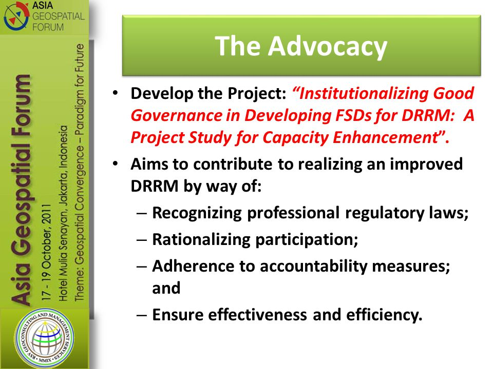 The Advocacy Develop the Project: Institutionalizing Good Governance in Developing FSDs for DRRM: A Project Study for Capacity Enhancement .
