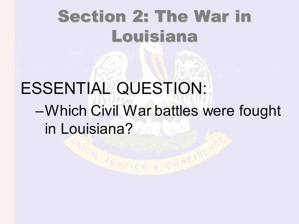 The War in Louisiana first Louisiana volunteers fought with General Lee in Virginia. Louisiana Tigers : famous company of fighters from LA.