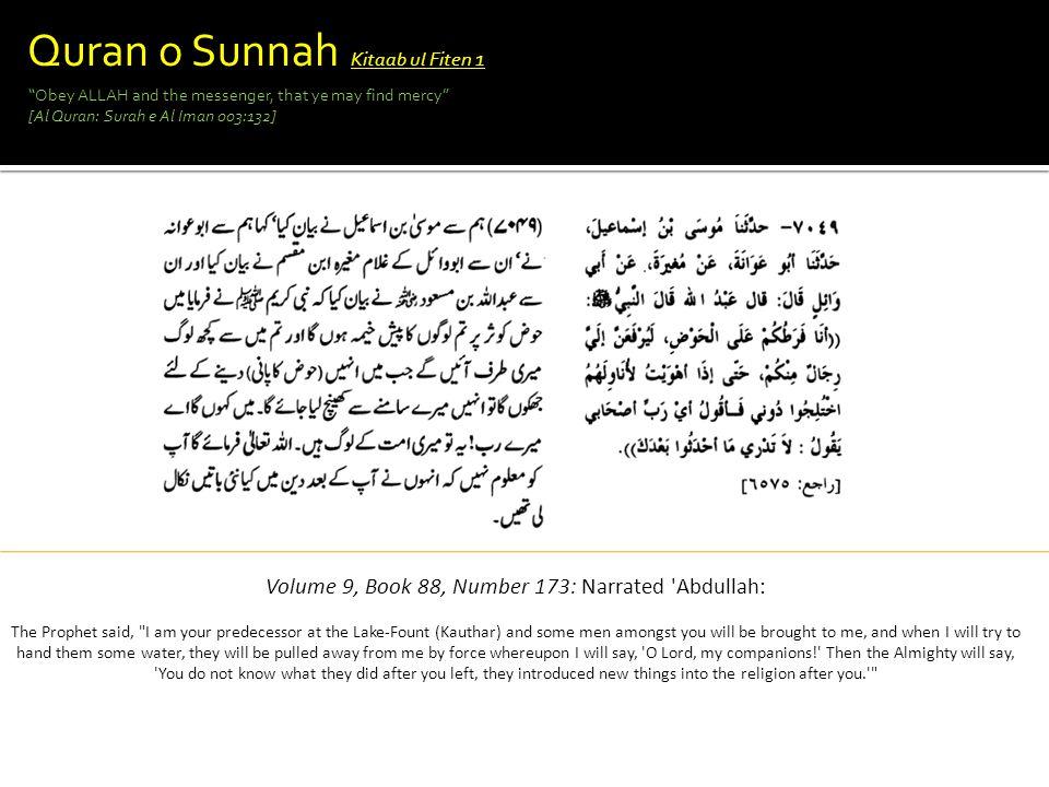 Volume 9, Book 88, Number 173: Narrated Abdullah: