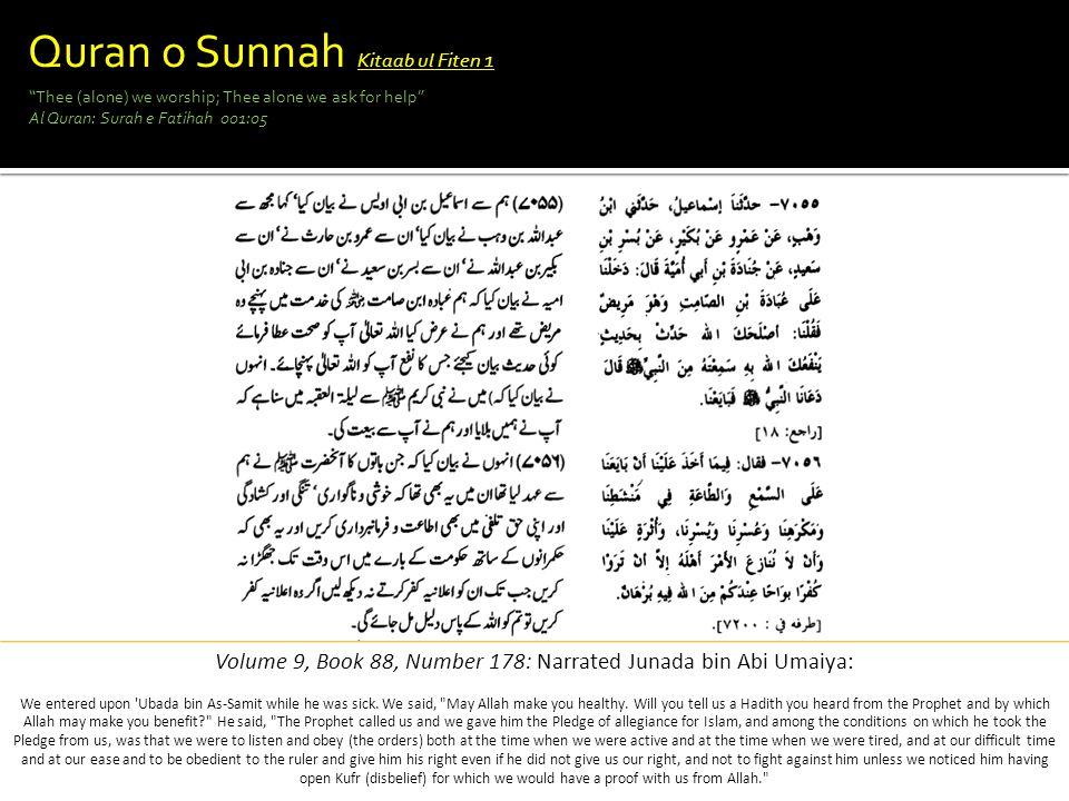 Volume 9, Book 88, Number 178: Narrated Junada bin Abi Umaiya: