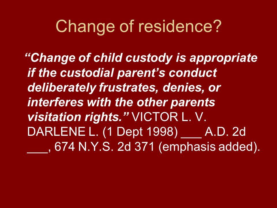 Change of residence