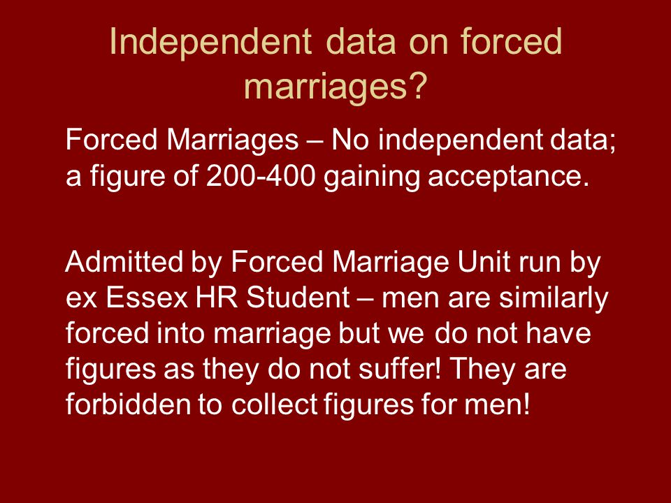 Independent data on forced marriages