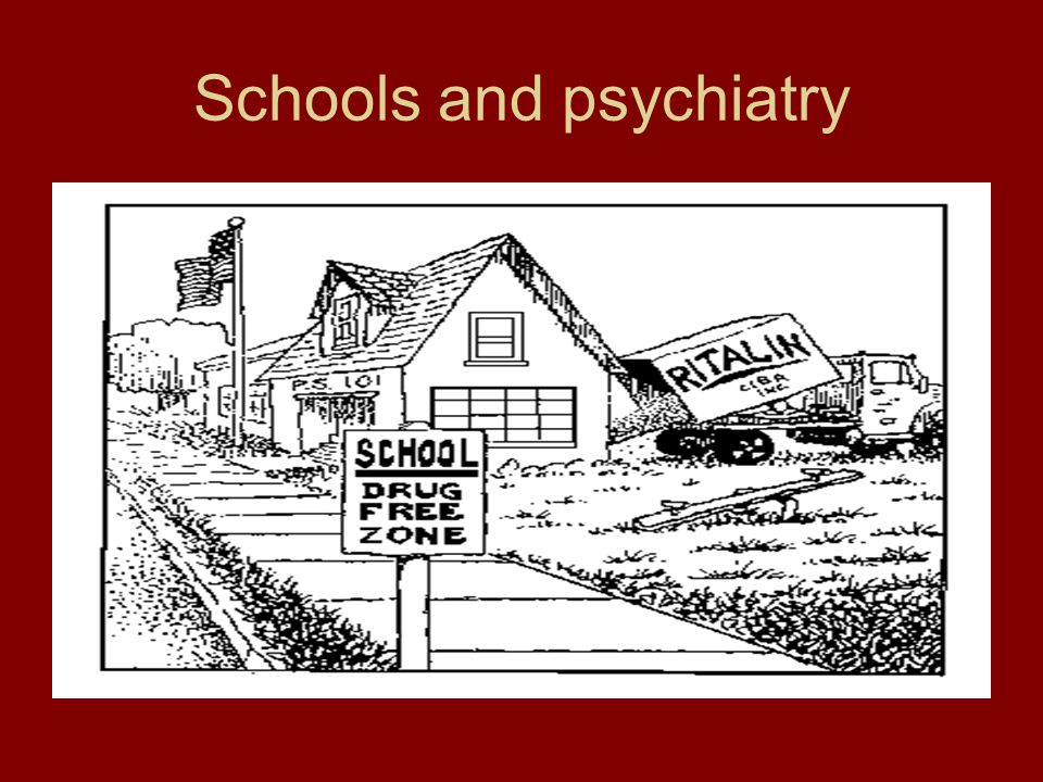 Schools and psychiatry