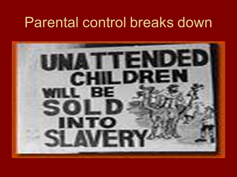 Parental control breaks down