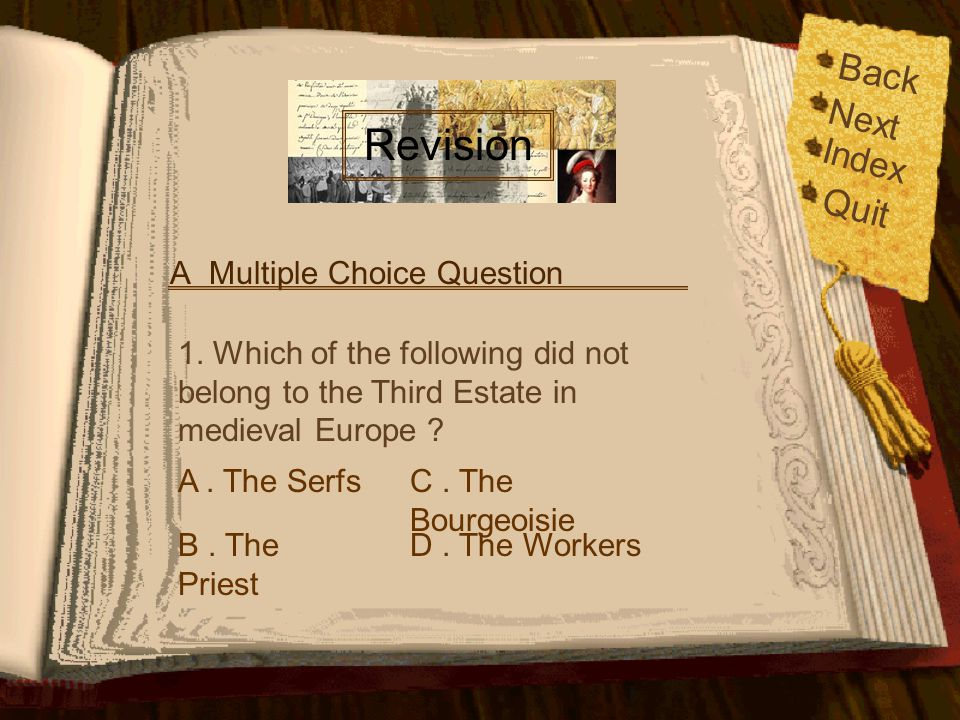 Revision Back Quit Next Index A Multiple Choice Question