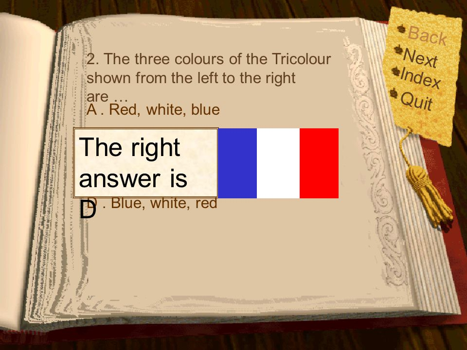 The right answer is D Back Quit Next Index