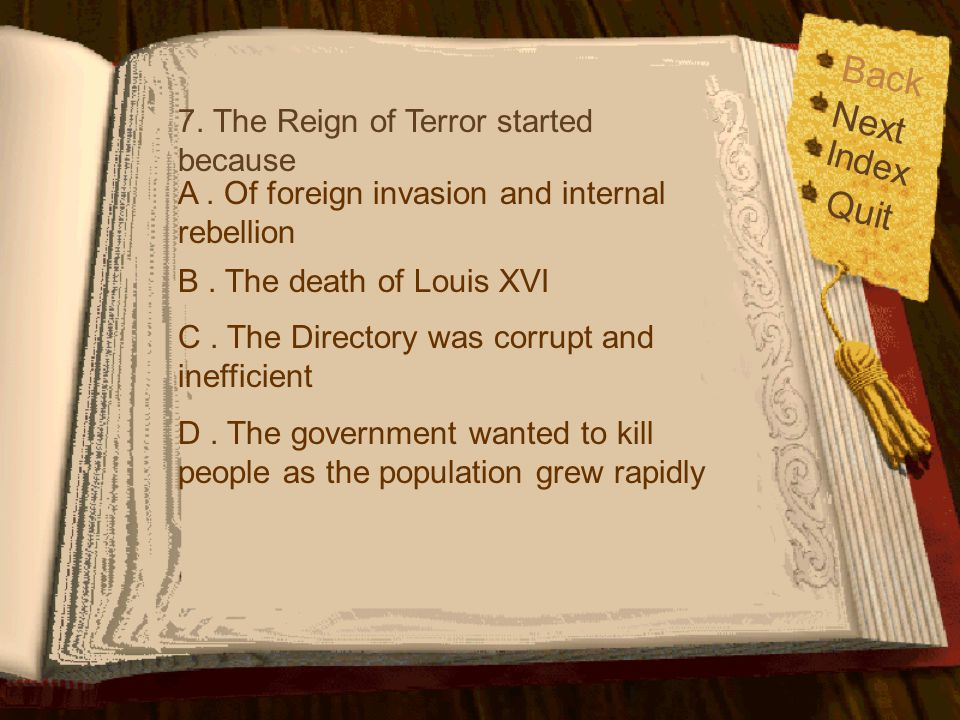 Back Next Quit Index 7. The Reign of Terror started because