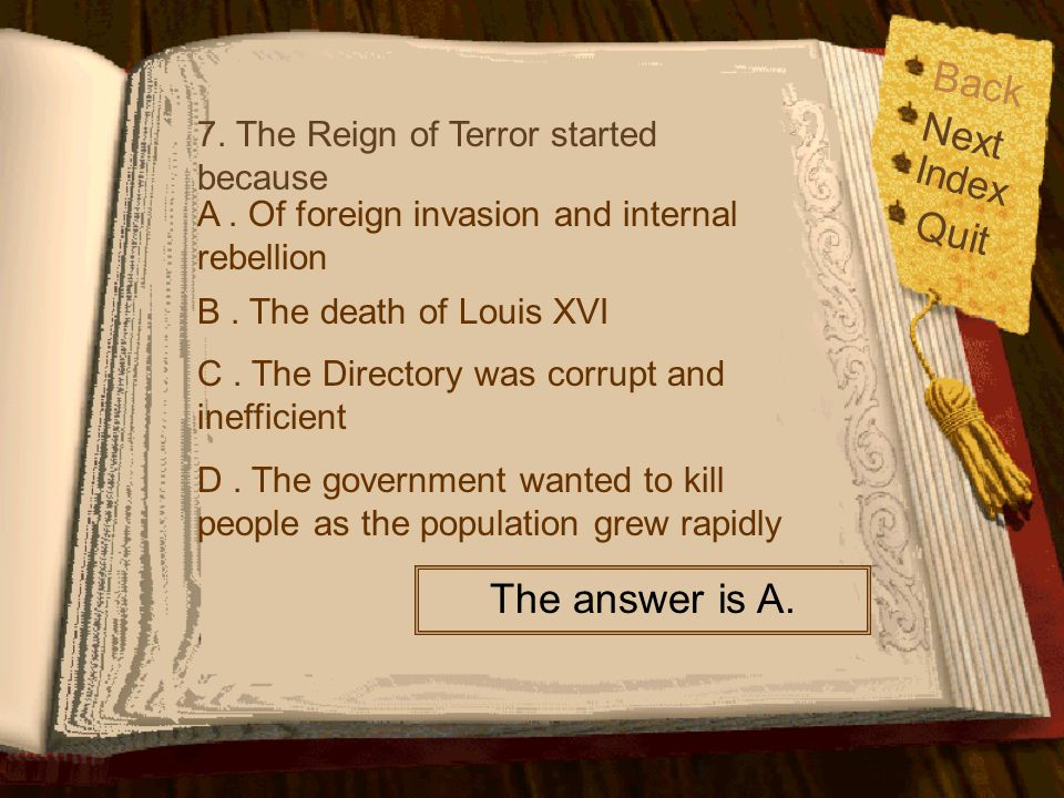 Back Next Quit The answer is A. Index