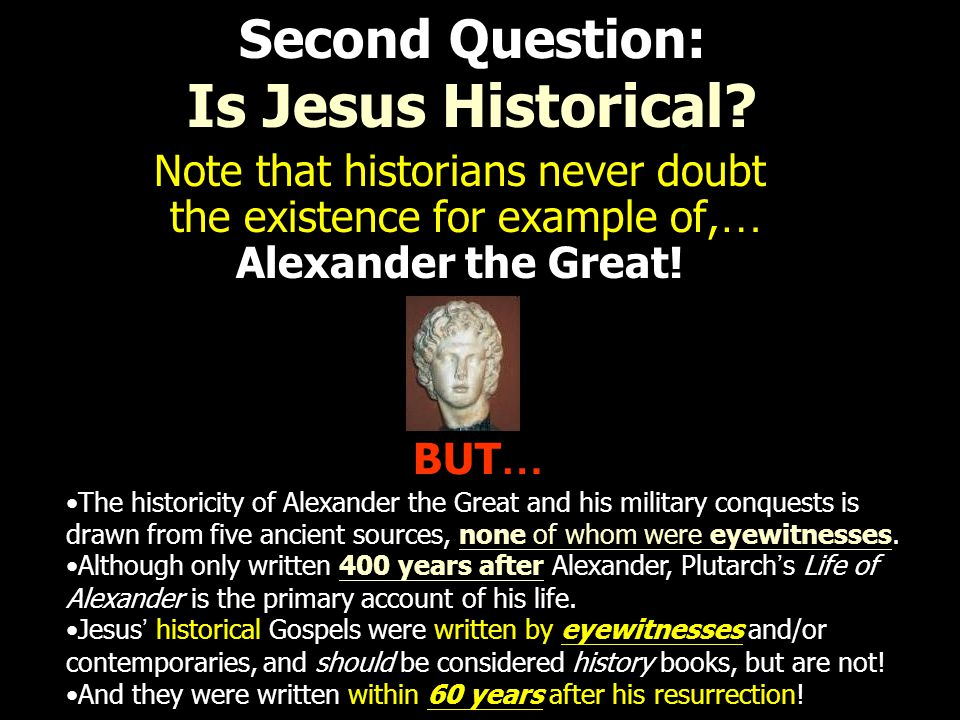Second Question: Is Jesus Historical