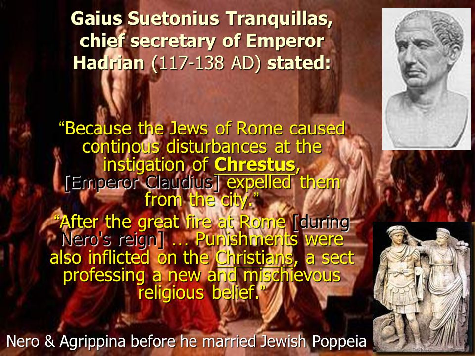 Gaius Suetonius Tranquillas, chief secretary of Emperor Hadrian (117-138 AD) stated: