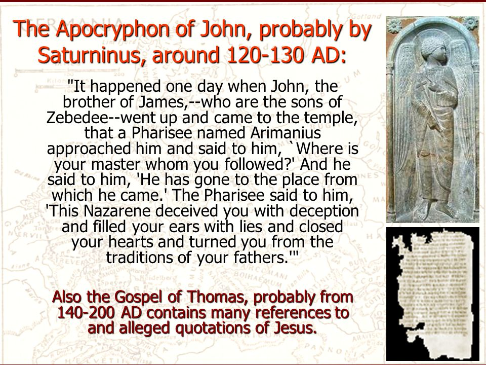 The Apocryphon of John, probably by Saturninus, around 120-130 AD: