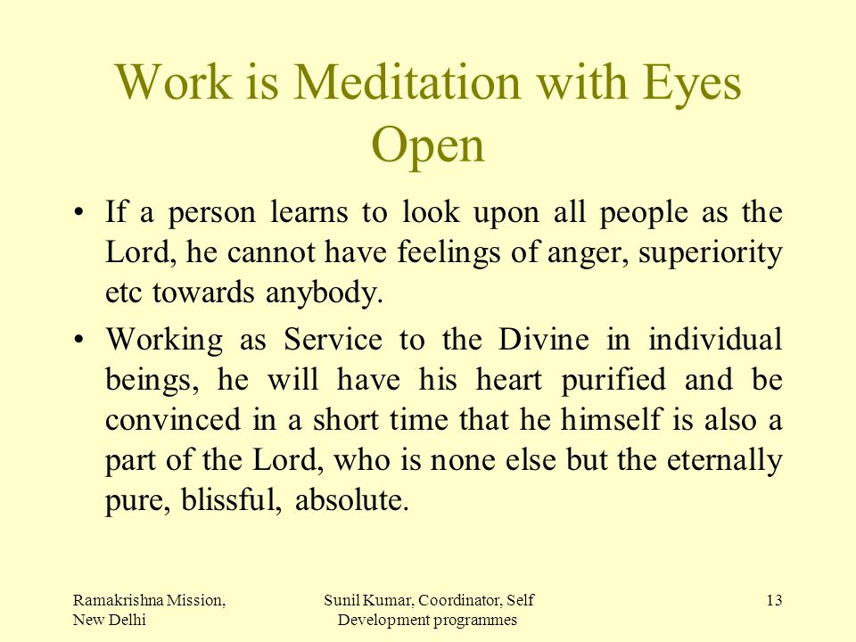 Work is Meditation with Eyes Open