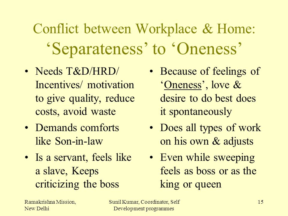 Conflict between Workplace & Home: 'Separateness' to 'Oneness'