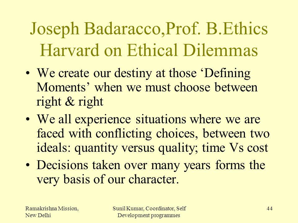 Joseph Badaracco,Prof. B.Ethics Harvard on Ethical Dilemmas