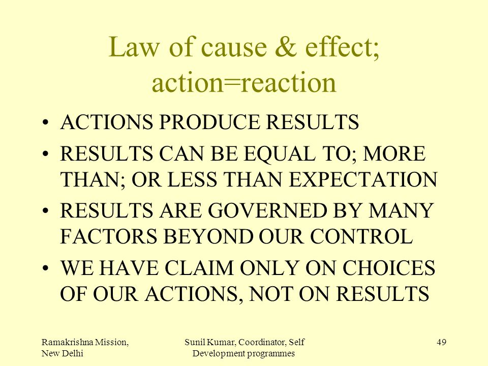 Law of cause & effect; action=reaction