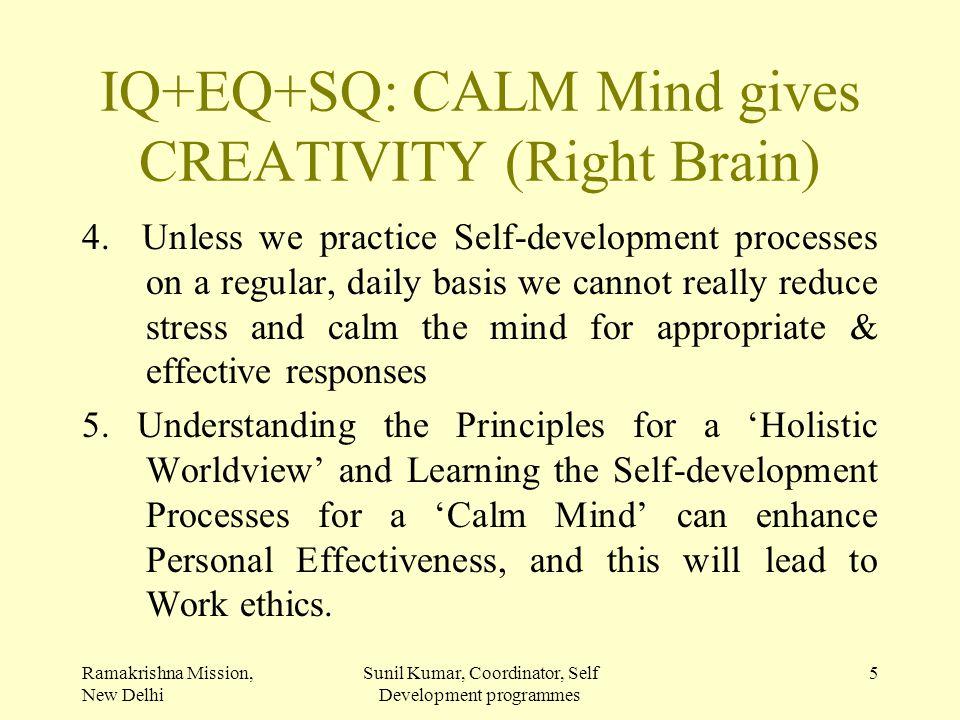IQ+EQ+SQ: CALM Mind gives CREATIVITY (Right Brain)