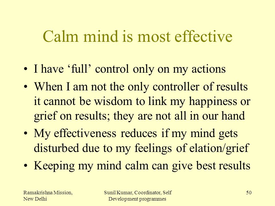 Calm mind is most effective