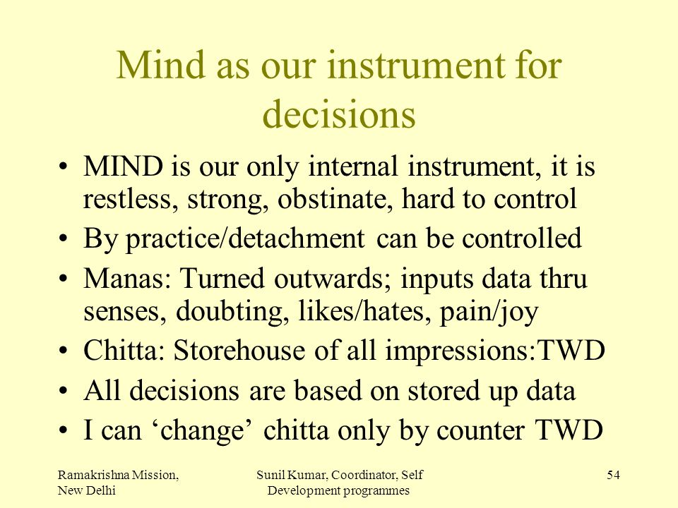 Mind as our instrument for decisions
