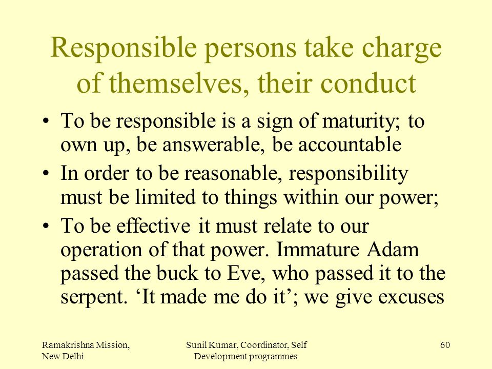 Responsible persons take charge of themselves, their conduct