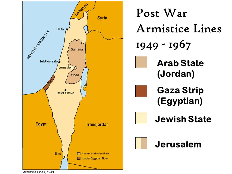 Post War Armistice Lines 1949 - 1967 Arab State (Jordan) Gaza Strip