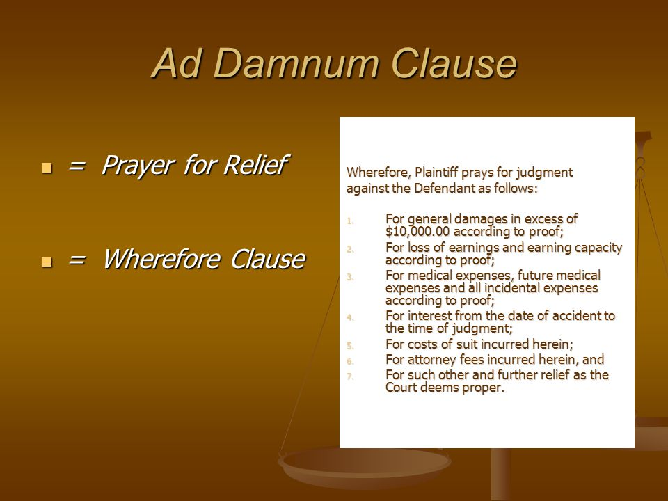 Ad Damnum Clause = Prayer for Relief = Wherefore Clause
