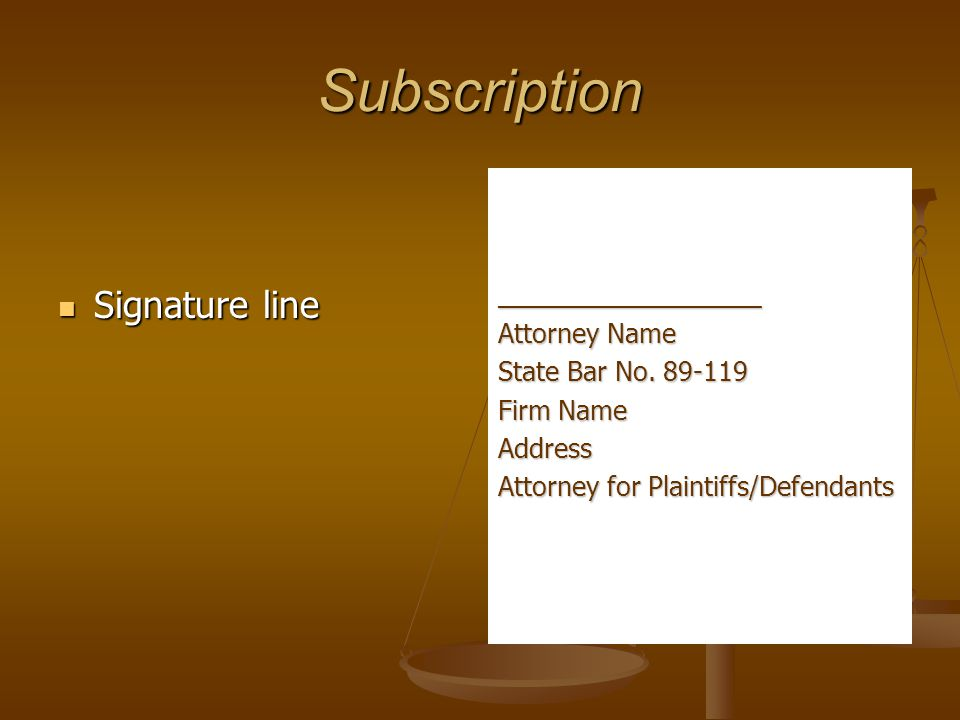 Subscription Signature line __________________ Attorney Name