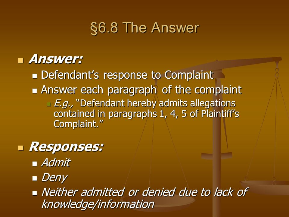 §6.8 The Answer Answer: Responses: Defendant's response to Complaint