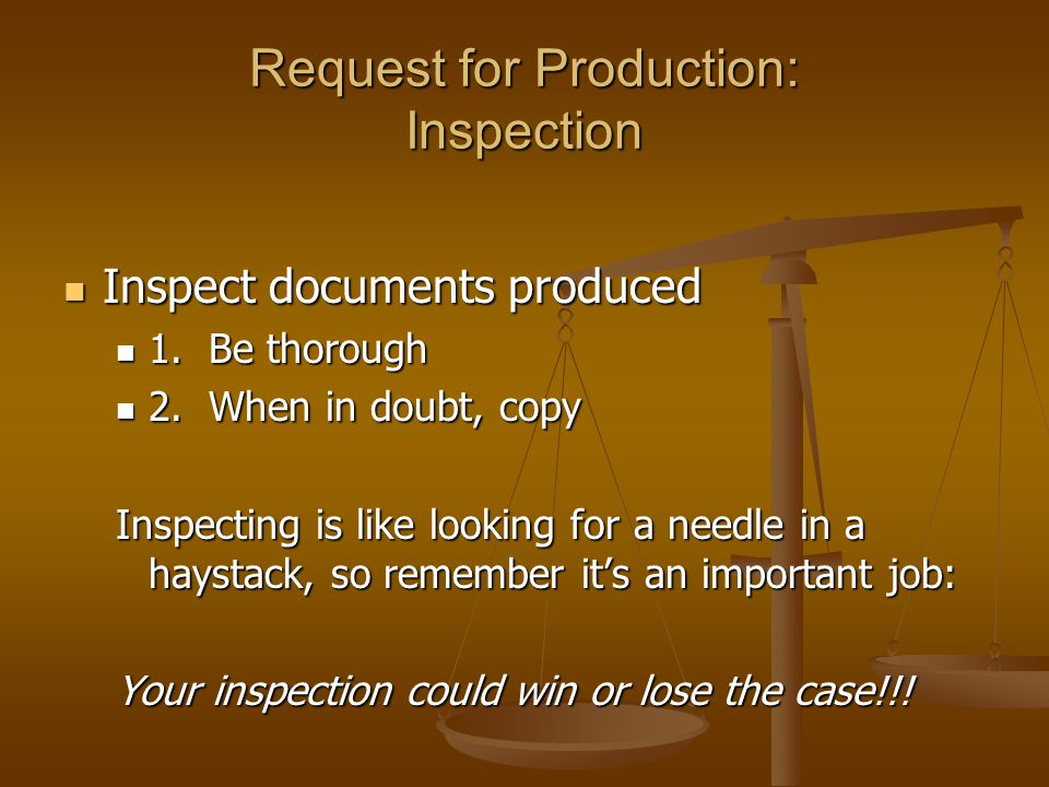 Request for Production: Inspection