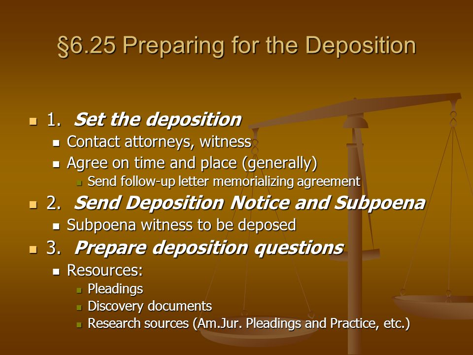 §6.25 Preparing for the Deposition