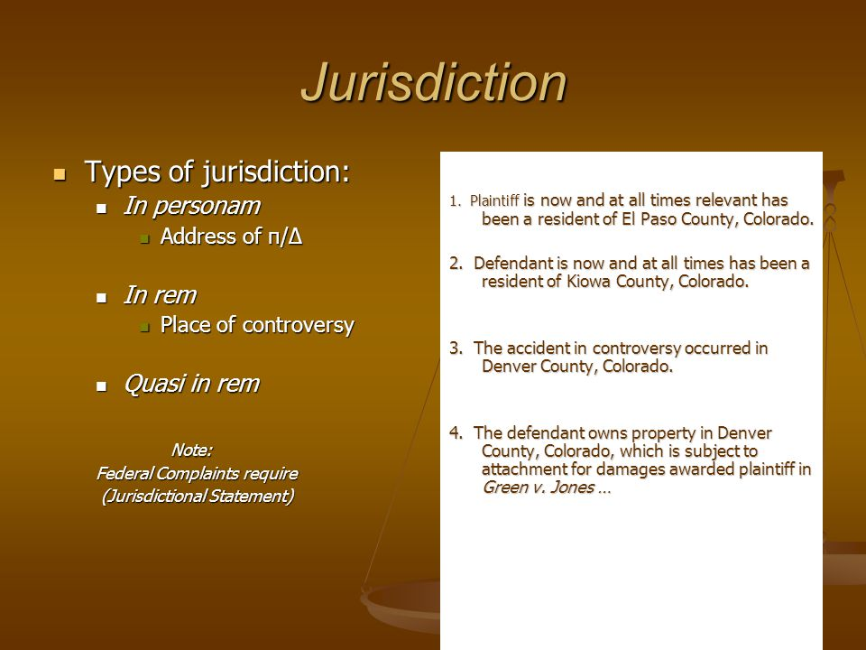 Jurisdiction Types of jurisdiction: In personam In rem Quasi in rem
