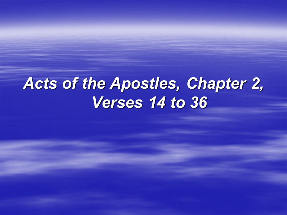 Acts of the Apostles, Chapter 2, Verses 14 to 36