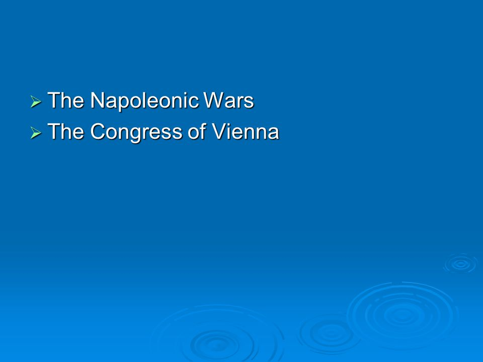 The Napoleonic Wars The Congress of Vienna