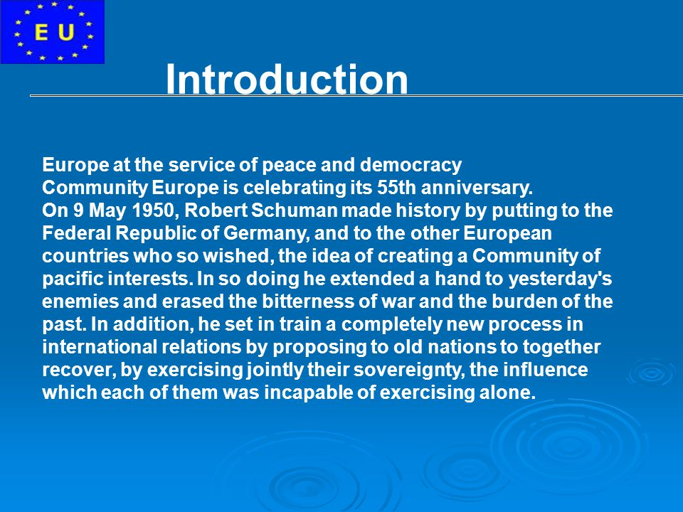 Introduction Europe at the service of peace and democracy