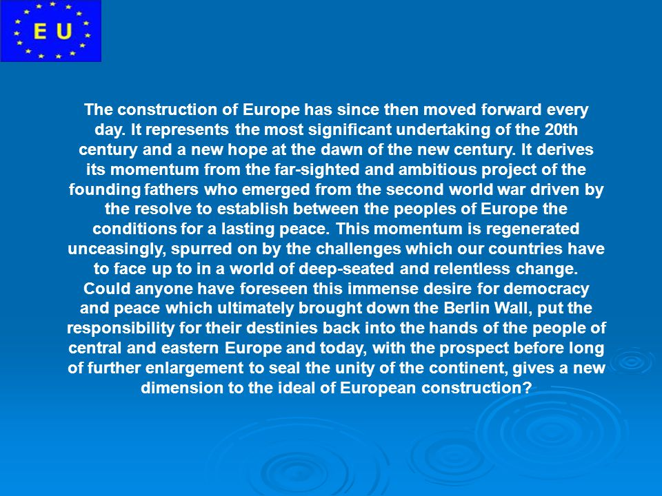 The construction of Europe has since then moved forward every day