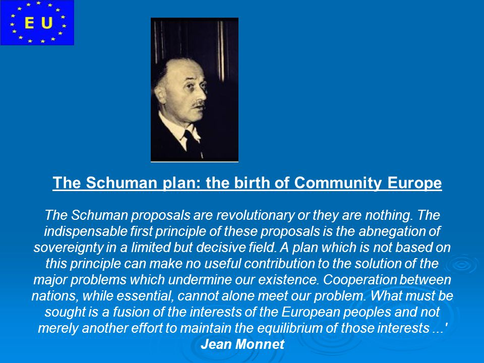 The Schuman plan: the birth of Community Europe