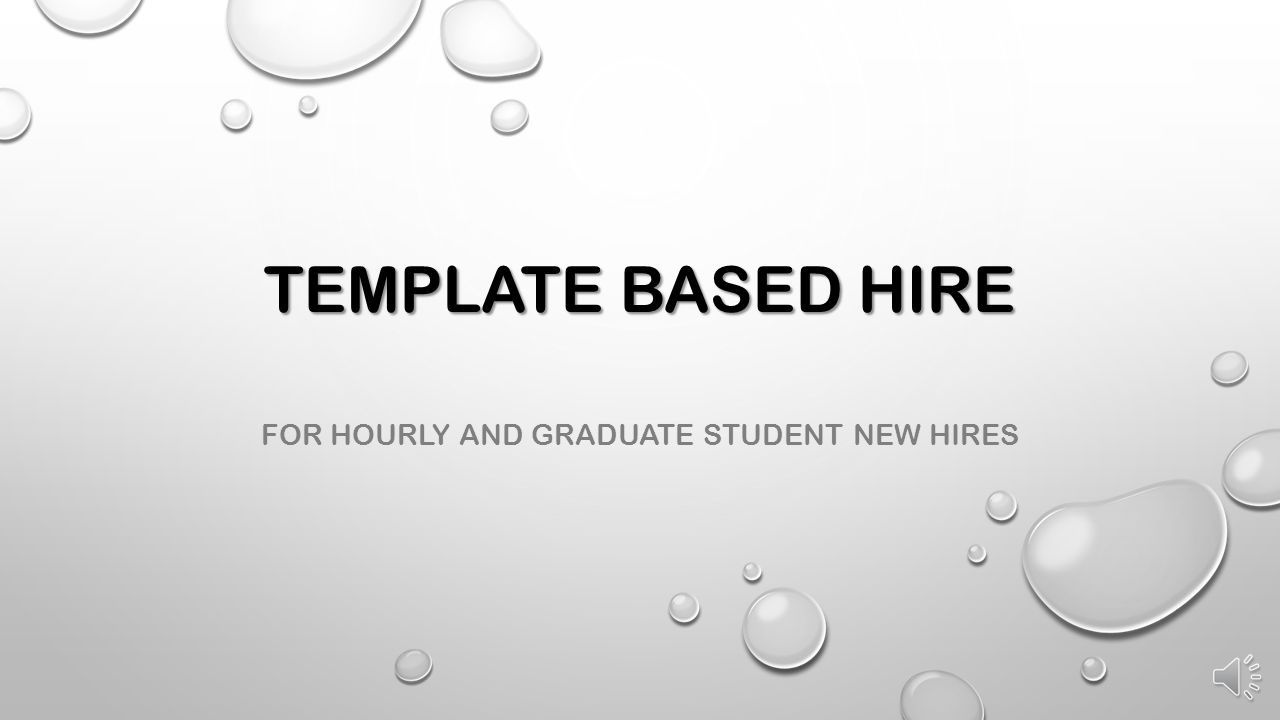 FOR HOURLY AND GRADUATE STUDENT NEW HIRES