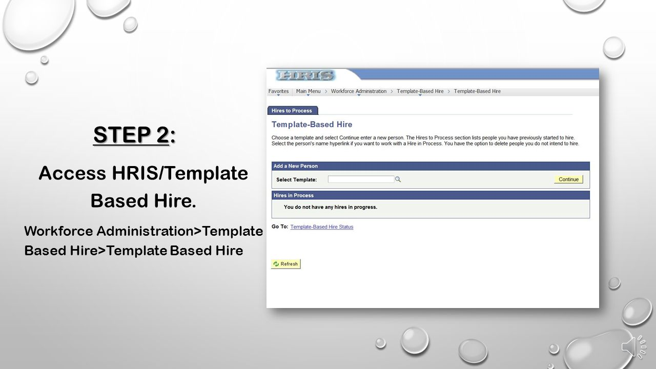 Access HRIS/Template Based Hire.
