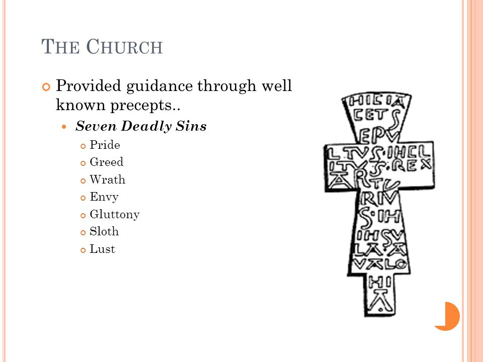 The Church Provided guidance through well known precepts..